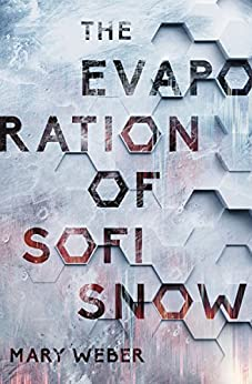 The Evaporation of Sofi Snow by [Weber, Mary]