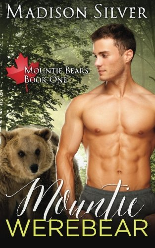 [Mountie Werebear: A BBW Paranormal Bear Shifter Romance (Mountie Bears) (Volume 1)] (Mountie Uniform)