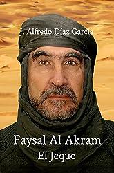 Faysal al-Akram El Jeque (Tetralogía Almas Gemelas nº 1) (Spanish Edition)