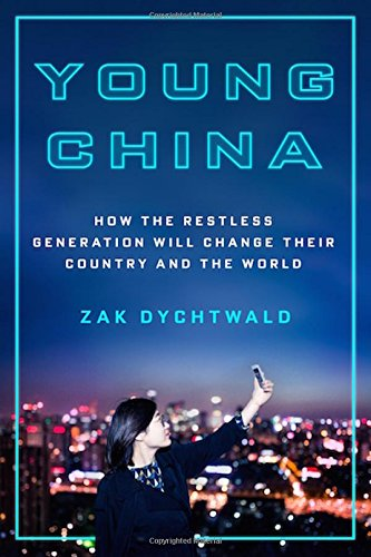 Download Young China: How the Restless Generation Will Change Their Country and the World PDF