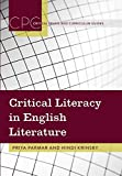 Critical Literacy in English Literature (Critical Praxis and Curriculum Guides)