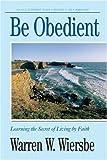 Be Obedient, Warren W. Wiersbe, 0896938751