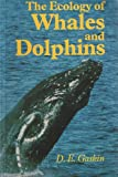 The Ecology of Whales and Dolphins, Gaskin, D. E., 0435622870