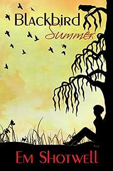 Blackbird Summer (Blackbird Series Book 1) by [Shotwell, Em]