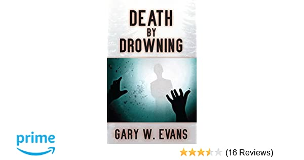 Death by Drowning: GARY EVANS: 9781681023991: Amazon com: Books