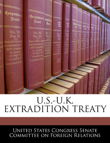 U S -U K  Extradition Treaty: United States Congress Senate