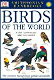 Smithsonian Handbooks: Birds of the World (Smithsonian Handbooks)