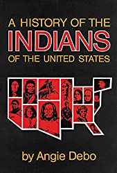 A History of the Indians of the United States (The Civilization of the American Indian Series)