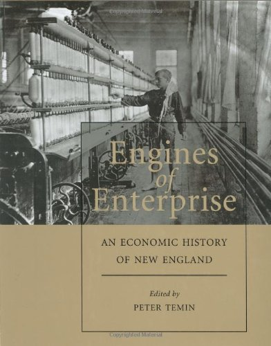 Engines of Enterprise: An Economic History of New England