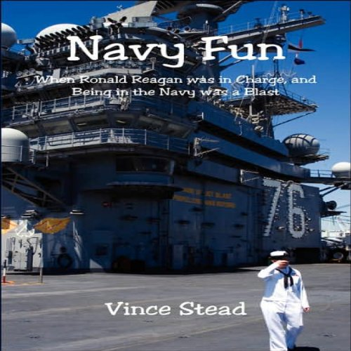 Navy Fun: When Ronald Reagan Was in Charge, and Being in the Navy was a Blast