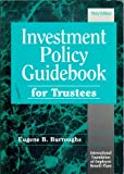 Investment Policy Guidebook for Trustees, Eugene B. Burroughs, 0891544852