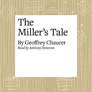 The Canterbury Tales: The Miller's Tale (Modern Verse Translation) Audiobook
