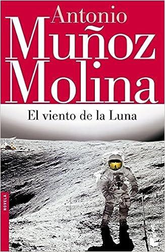 El viento de la Luna Biblioteca Antonio Muñoz Molina: Amazon.es: Muñoz Molina, Antonio: Libros