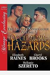 Occupational Hazards [The Sextet Anthology, Volume 3] (Siren Publishing Menage Everlasting) Kindle Edition