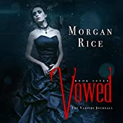 Vowed: The Vampire Journals, Book 7 | Morgan Rice
