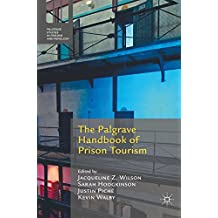 The Palgrave Handbook of Prison Tourism (Palgrave Studies in Prisons and Penology)