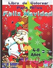 Feliz Navidad Libro de Colorear Para Niños 4-8 Años: Regalo de Navidad de Papá Noel para Niños Pequeños: 50 Páginas para Colorear con Decoraciones de Papá Noel, Renos, Muñecos de Nieve, Elfos, Gatos y Arboles de Navidad.
