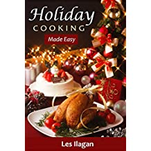 Holiday Cooking Made Easy: Thanksgiving and Christmas Recipes for Beginners