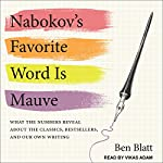 Nabokov's Favorite Word Is Mauve: What the Numbers Reveal About the Classics, Bestsellers, and Our Own Writing | Ben Blatt
