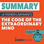 Summary of Vishen Lakhiani's The Code of the Extraordinary Mind: Key Takeaways & Analysis |  Sumoreads