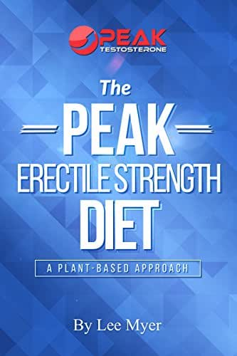 Peak Erectile Strength Diet: A Plant-Based Approach