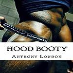 Hood Booty | Anthony London