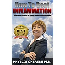 How To Beat Inflammation: The Chief Cause of Aging and Chronic Illness