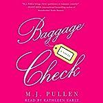 Baggage Check: A Novel   M. J. Pullen