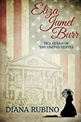 Eliza Jumel Burr: Vice Queen of the United States Paperback