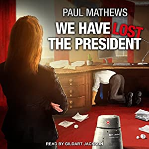 We Have Lost the President Audiobook