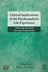 Clinical Implications of the Psychoanalyst's Life Experience: When the Personal Becomes Professional (Relational Perspectives Book Series) Paperback
