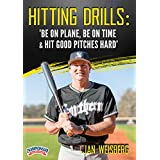 Hitting Drills: 'Be On Plane, Be On Time & Hit Good Pitches Hard'