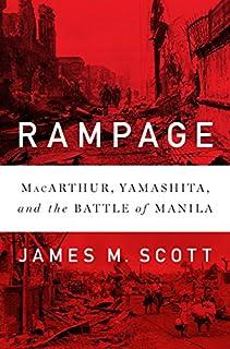Book Cover: Rampage: MacArthur, Yamashita, and the Battle of Manila