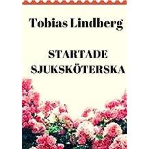 Startade sjuksköterska (Finnish Edition)