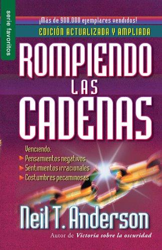 Rompiendo las Cadenas (Favoritos)  [Mr Neil T Anderson] (Tapa Blanda)