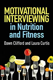 Motivational Interviewing in Nutrition and Fitness (Applications of Motivational Interviewing) (English Editio