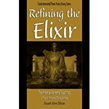 Refining the Elixir: The Internal Alchemy Teachings of Taoist Immortal Zhang Sanfeng