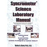 Syncrometer Science Laboratory Manual: Experimental Procedures for Biological Investigations Using Syncrometry: Plus Applications in Plate-Zapping and