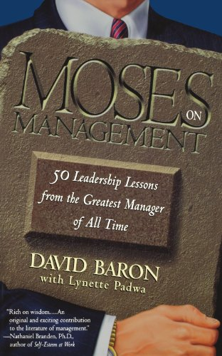 Moses on Management: 50 Leadership Lessons from the Greatest Manager of All Time
