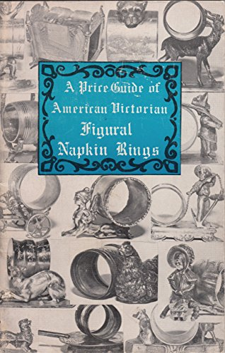 A Price Guide of American Victorian Figural Napkin Rings
