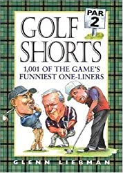 Golf Shorts: Par 2: 1, 001 of the Game's Funniest One-liners