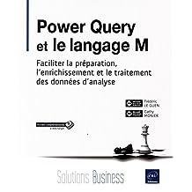 Power Query et le langage M - Faciliter la préparation, l'enrich