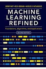 Machine Learning Refined: Foundations, Algorithms, and Applications Kindle Edition