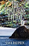 The Turquoise Tattoo, Vaya Dauphin, 1742841902