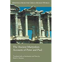 The Ancient Martyrdom Accounts of Peter and Paul (Writings from the Greco-Roman World, Band 39)