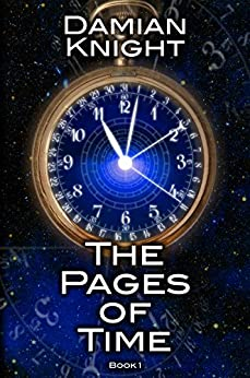 The Pages of Time: A Time Travel Thriller by [Knight, Damian]