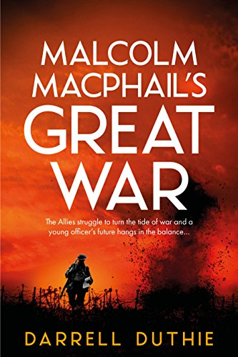 Series Wwi - Malcolm MacPhail's Great War: A Malcolm MacPhail WW1 novel (Malcolm MacPhail WW1 series)