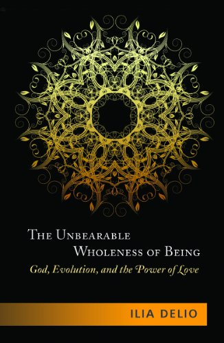 The Unbearable Wholeness of Being: God, Evolution, and the Power of Love (For The Love Of God Constrains Us)