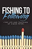 Fishing To Following: The Life And Teaching Of Simon Peter