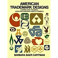 American Trademark Designs: A Survey With 732 Marks, Logos, and Corporate-Identity Symbols